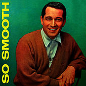 Play & Download So Smooth by Perry Como | Napster