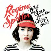 What We Saw From The Cheap Seats by Regina Spektor