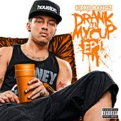 Play & Download Drank In My Cup EP by Kirko Bangz | Napster