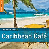 Rough Guide to Caribbean Café by Various Artists