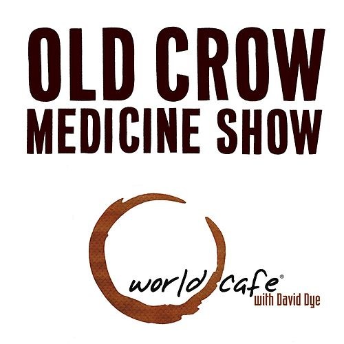 World Cafe Old Crow Medicine Show - EP by Old Crow Medicine Show