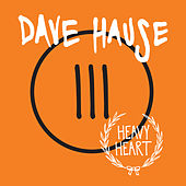 Play & Download Heavy Heart by Dave Hause | Napster