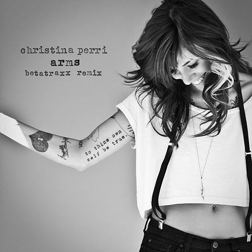 Play & Download arms (Betatraxx Remix) by Christina Perri | Napster