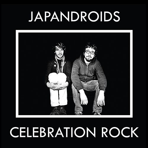 Play & Download Celebration Rock by Japandroids | Napster