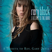 I Belong To The Band: A Tribute To Rev. Gary Davis by Rory Block