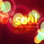 Play & Download Soul Independence: Liberated by Various Artists | Napster