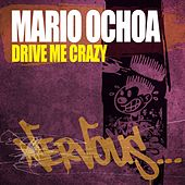 Play & Download Drive Me Crazy by Mario Ochoa | Napster