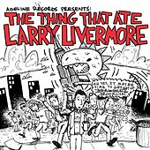 Play & Download The Thing That Ate Larry Livermore by Various Artists | Napster