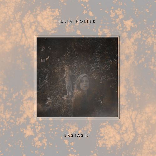 Play & Download Ekstasis by Julia Holter | Napster