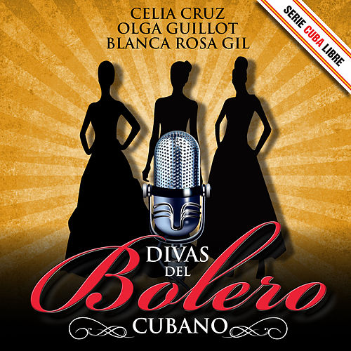 Play & Download Serie Cuba Libre: Las Divas del Bolero Cubano by Various Artists | Napster