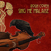Sing Me Malaise by Rosin Coven