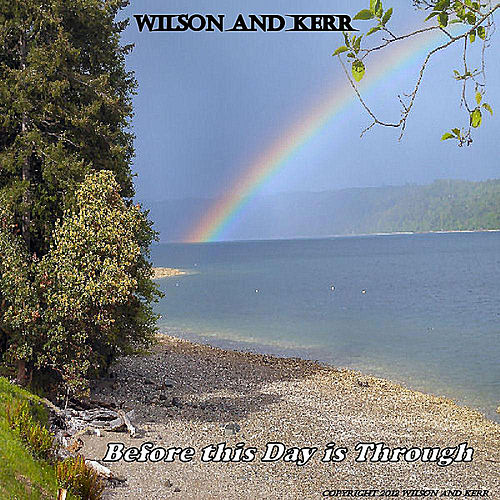 Before This Day Is Through by Wilson and Kerr