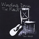 Play & Download Winding Down the Road by Tom House | Napster
