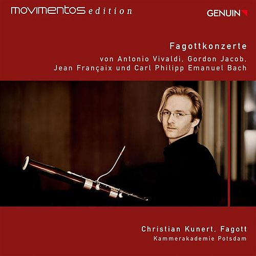 Play & Download Vivaldi, Jacob, Francaix & C.P.E. Bach: Bassoon Concertos by Christian Kunert | Napster