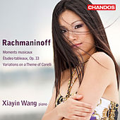 Play & Download Rachmaninoff: Moments musicaux - Études-tableaux, Op. 33 - Variations on a Theme of Corelli by Xiayin Wang | Napster