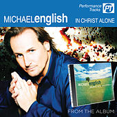 Play & Download In Christ Alone (Perfomance Track) by Michael English | Napster