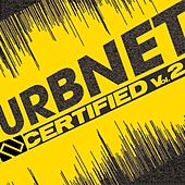 URBNET Certified Vol. 2 by Various Artists