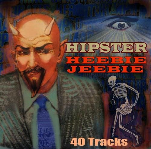 Hipster Heebie Jeebies by Various Artists