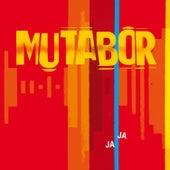 Ja Ja by Mutabor