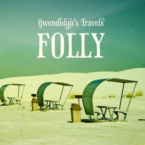 Gwendolyn's Travels by Folly