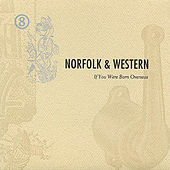 If You Were Born Overseas Rarities by Norfolk & Western