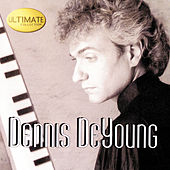 Play & Download Ultimate Collection by Dennis DeYoung | Napster