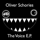 Play & Download The Voice EP by Oliver Schories | Napster
