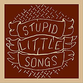Play & Download Stupid Little Songs by Sinners & Saints | Napster