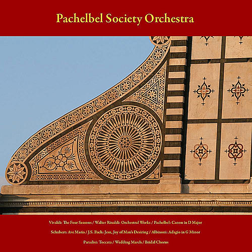 Vivaldi: the Four Seasons - Walter Rinaldi: Orchestral Works - Pachelbel: Canon in D Major - Schubert: Ave Maria - J.S. Bach: Jesu, Joy of Man's Desiring - Albinoni: Adagio in G Minor - Paradisi: Toccata - Wedding March - Bridal Chorus - Vol. 8 by Pachelbel Society Orchestra
