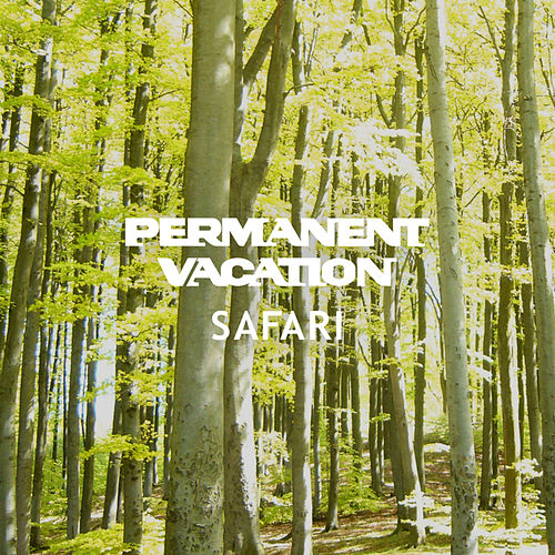 Play & Download Permanent Vacation Safari by Various Artists | Napster