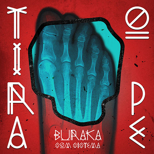 Play & Download Tira o Pe by Buraka Som Sistema | Napster