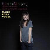 Play & Download Für Fünf Minuten by Maike Rosa Vogel | Napster