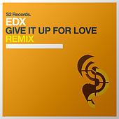 Give It Up for Love (Remix) by EDX