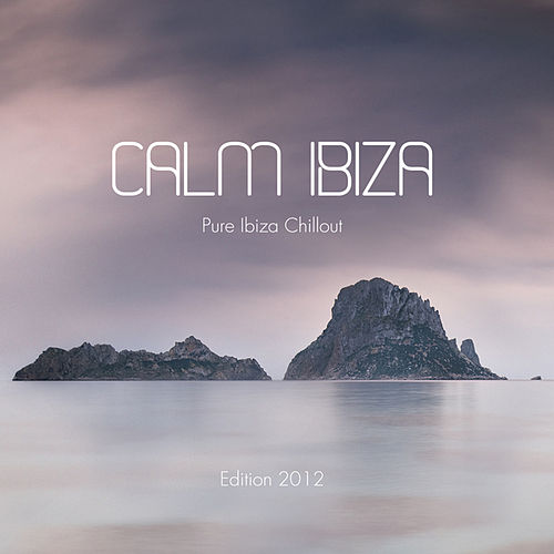 Play & Download Calm Ibiza - Edition 2012 (Pure Ibiza Chillout) by Various Artists | Napster