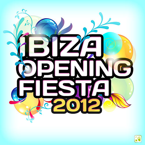 Play & Download Ibiza Opening Fiesta 2012 by Various Artists | Napster