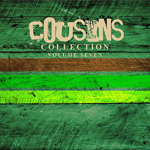 Play & Download Cousins Collection Vol 7 Platinum Edition by Various Artists | Napster