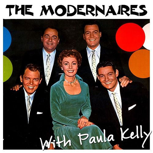 Play & Download The Modernaires With Paula Kelly by The Modernaires | Napster