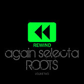 Rewind Again Selecta Roots Vol 2 Platinum Edition by Various Artists