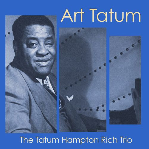 Play & Download The Tatum Hampton Rich Trio by Art Tatum | Napster