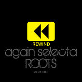 Rewind Again Selecta Roots Vol 3 Platinum Edition by Various Artists