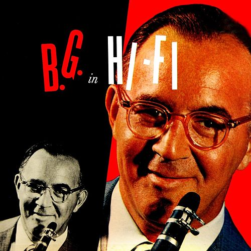 Play & Download B.G. In Hi-Fi by Benny Goodman | Napster