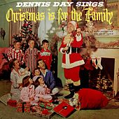 Christmas Is For The Family by Dennis Day