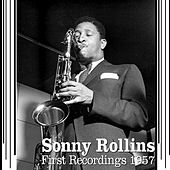 Play & Download First Recordings 1957 by Sonny Rollins | Napster