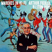 Play & Download Marches In Hi-Fi by Arthur Fiedler | Napster