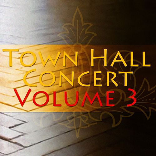 Town Hall Concert Volume 3 by Various Artists