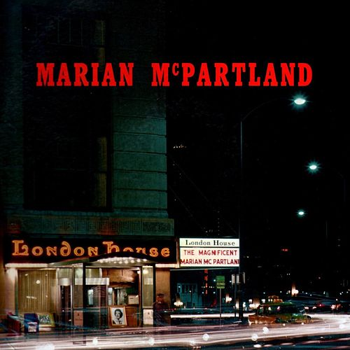 Marian McPartland At The London House by Marian McPartland
