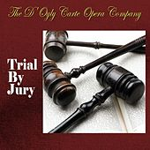 Play & Download Trial By Jury by The D'Oyly Carte Opera Company | Napster