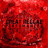 Play & Download Great Reggae Performances by Various Artists | Napster