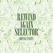 Rewind Again Selecta The Bottle Party Platinum Edition von Various Artists