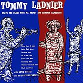 Play & Download Tommy Ladnier Plays The Blues by Various Artists | Napster